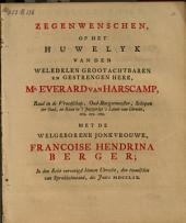 Zegenwenschen, op het huwelyk van [...] m{r.} Everard van Harscamp [...] met de welgeborene jonkvrouwe Francoise Hendrina Berger