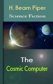The Cosmic Computer: Science Fiction Stories