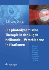 Die photodynamische Therapie in der Augenheilkunde - Verschiedene Indikationen