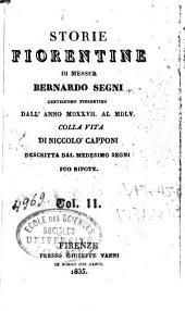 Storia fiorentine di Bernardo Segni, dall'anno 1527 al 1555: colla Vita di Niccolò Capponi descritta dal medesimo Segni, suo nipote, Volume 2