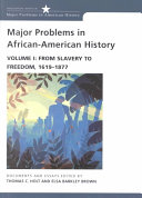 Major Problems in African American History  From slavery to freedom  1619 1877