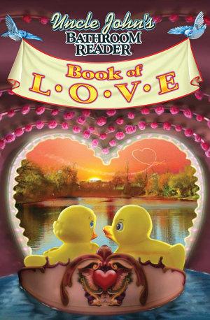 Uncle John s Bathroom Reader Book of LOVE