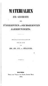 Beiträge zur politischen, kirshlichen und cultur-geschichte der sechs letzten jahrhunderte: Materialien zur geschichte des fünfzehnten und sechszehnten jahrhunderts ... 1863