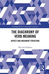 The Diachrony of Verb Meaning: Aspect and Argument Structure