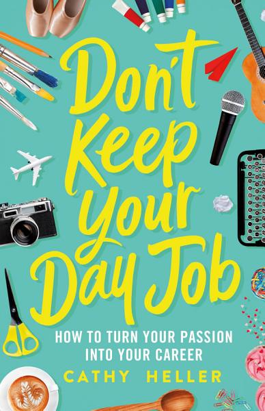 Download Don t Keep Your Day Job Book