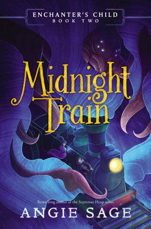 Enchanter s Child  Book Two  Midnight Train