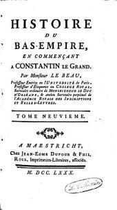 Histoire du Bas-Empire: en commençant à Constantin le Grand, Volume 9