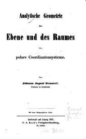 Analytische Geometrie der Ebene und des Raumes für polare Coordinatensysteme: Mit einer lithogr. Tafel. Auf d. Vorsetzblatte d. Autograph des Verf