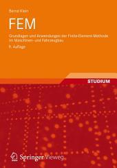 FEM: Grundlagen und Anwendungen der Finite-Element-Methode im Maschinen- und Fahrzeugbau, Ausgabe 9