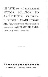 Le vite de'piu eccellenti pittori scultori ed architettori: Volume 7