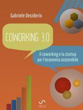 coworking 3.0: il coworking e la startup per l'economia sostenibile