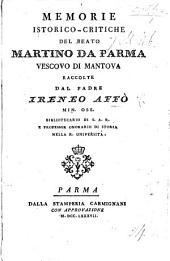 Memorie istorico-critiche del beato Martino da Parma, vescovo di Mantova