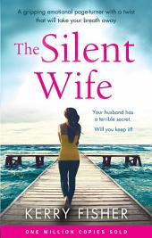 The Silent Wife:A gripping emotional page turner with a twist that will take your breath away