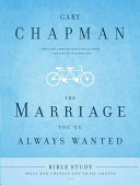 The Marriage You ve Always Wanted Bible Study