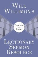 Will Willimon   s Lectionary Sermon Resource  Preaching the Psalms PDF