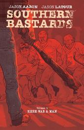 Southern Bastards Vol. 1: Here Was a Man, Issues 1-4