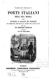 Parnaso italiano: Poeti italiani dell'età media ossia scelta e saggi di poesie dai tempi del Boccaccio al cadere del secolo ?? per cura di Terenzio Mamiani