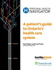 Personal Health Navigator: A Patient's Guide to Ontario's Health Care System