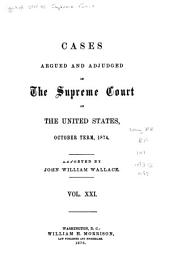 Cases Argued and Adjudged in the Supreme Court of the United States: Volume 21