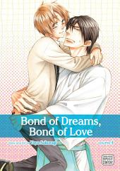 Bond of Dreams, Bond of Love, Vol. 4 (Yaoi Manga)