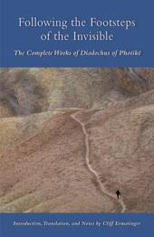 Following The Footsteps Of The Invisible: The Complete Works of Diadochus of Photikë