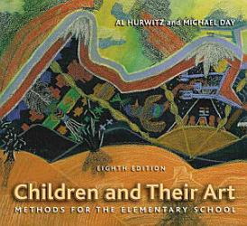 Children And Their Art Methods For The Elementary School Book PDF