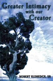 Greater Intimacy with Our Creator