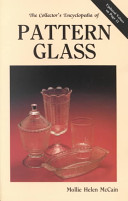 The Collector s Encyclopedia of Pattern Glass PDF