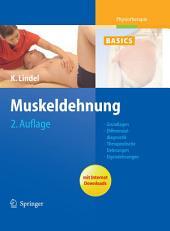 Muskeldehnung: Grundlagen, Differenzialdiagnostik, Therapeutische Dehnungen, Eigendehnungen, Ausgabe 2