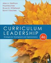 Curriculum Leadership: Strategies for Development and Implementation, Edition 4