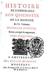 Histoire de l'admirable don Quichotte de la Manche. En 6. volumes. Tome premier [-sixieme]: Volume5