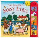 Axel Scheffler S Noisy Farm Book PDF