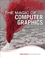 The Magic of Computer Graphics PDF