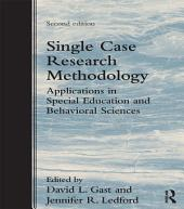 Single Case Research Methodology: Applications in Special Education and Behavioral Sciences, Edition 2