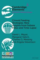 Elements of Paleontology  Crinoid Feeding Strategies  New Insights from Subsea Video and Time Lapse PDF