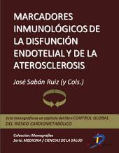Marcadores inmunológicos de la disfunción endotelial y de la aterosclerosis: Control global del riesgo cardiometabólico