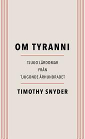 Om tyranni: Tjugo lärdomar från det tjugonde århundradet