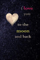 I Love You to the Moon and Back  Diary