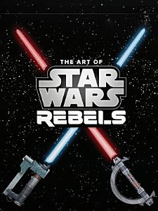 The Art of Star Wars Rebels Limited Edition