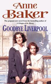 Goodbye Liverpool: New beginnings are threatened by the past in this gripping family saga
