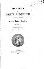 Vita nova: secondo la lezione di un codice inedito del secolo XV : Colle varianti dell'edizioni più accreditate