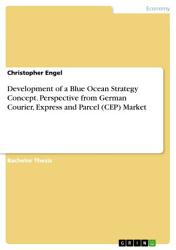 Development of a Blue Ocean Strategy Concept  Perspective from German Courier  Express and Parcel  CEP  Market PDF