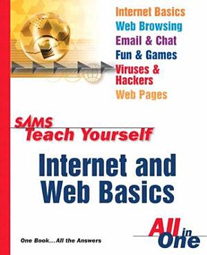 Sams Teach Yourself Internet and Web Basics All in One PDF