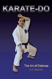 Karate-Do: The Art of Defense