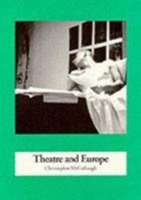 Theatre and Europe, 1957-95