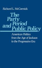 The Party Period and Public Policy