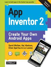 App Inventor 2: Create Your Own Android Apps, Edition 2