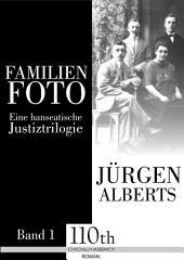 Familienfoto : Eine hanseatische Justiztrilogie - Band 1