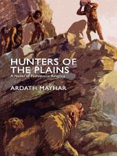 Hunters of the Plains: A Novel of Prehistoric America