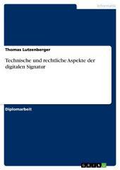 Technische und rechtliche Aspekte der digitalen Signatur